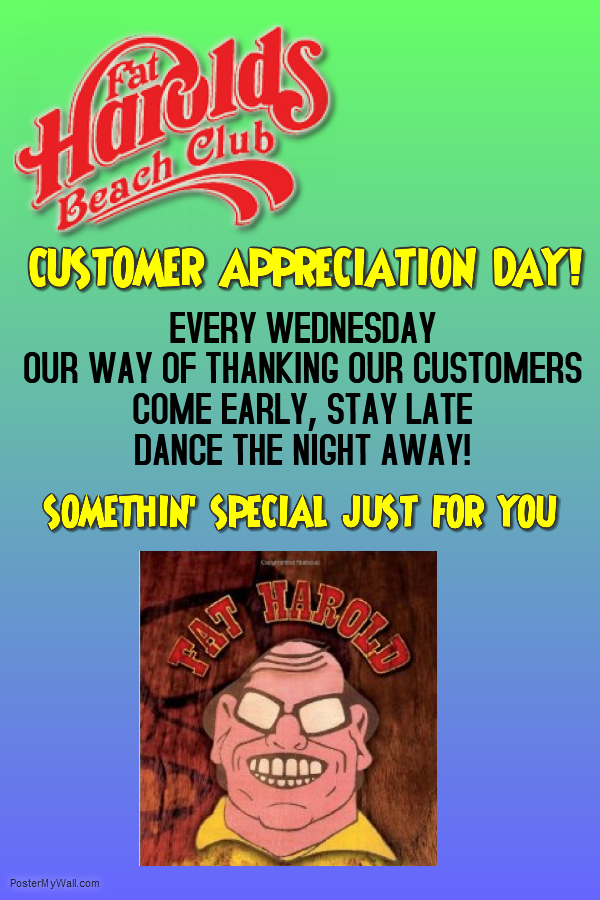 HEY, HEY! IT'S CUSTOMER APPRECIATION DAY!